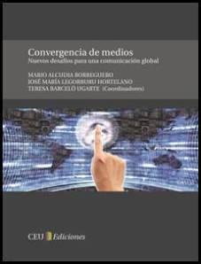Libro Convergencia de Medios: Nuevos desafíos para una Comunicación Global